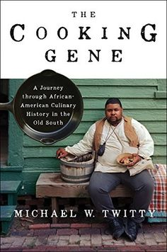 The Cooking Gene: A Journey Through African-American Culinary History in the Old South, http://www.amazon.com/dp/0062379291/ref=cm_sw_r_pi_awdm_SW7Xwb1Z6KYTP