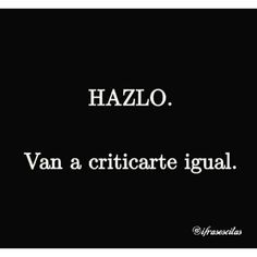 """HAZLO. #Quotes #iFrasesCitas #Frases"