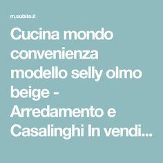 Cucina mondo convenienza modello selly olmo beige - Arredamento e Casalinghi In vendita a Roma