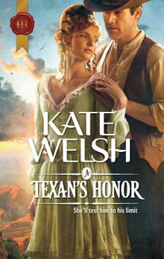 Kate Welsh - A Texan's Honor