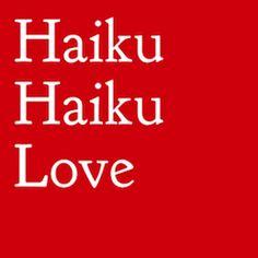 Haiku Haiku love