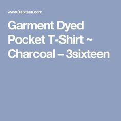 Garment Dyed Pocket T-Shirt ~ Charcoal – 3sixteen