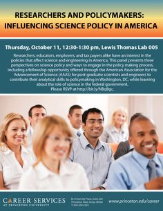 This panel presents three perspectives on science policy and ways to engage in the policy making process, including a fellowship opportunity offered through the American Association for the Advancement of Science (AAAS) for post-graduate scientists and engineers to contribute their analytical skills to policymaking in Washington, DC, while learning about the role of science in the federal government.