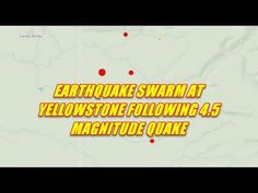 NIBIRU CHANNEL - YELLOWSTONE EARTHQUAKES SWARM TO MAGNITUDE 4 5 AND MORE...