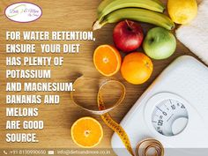 For #WaterRetention, Ensure Your #Diet Has Plenty Of #Potassium And #Magnesium. #Bananas And #Melons Are Good Source of #Nutrition.