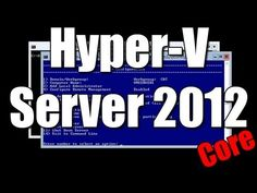 Hyper-V Server 2012 - Core Installation