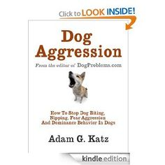 Dog Aggression: How To Stop Biting, Nipping, Fear Aggression And Dominance Behavior In Dogs --- http://www.amazon.com/Dog-Aggression-Dominance-Behavior-ebook/dp/B00AJ18VV0/?tag=hotomamoon0d8-20