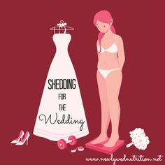 Newlywed Nutrition : Shedding for the Wedding