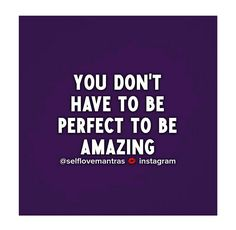 You're amazing just the way you are! Love YOU💋