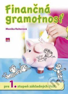 Martinus.sk > Knihy: Finančná gramotnosť pre 1. stupeň základných škôl (Monika Reiterová)