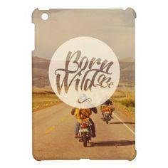 Born to be wild iPad mini cases - typography gifts unique custom diy