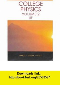 Sears zemanskys university physics vol 1 13th edition college physics vol 2 uf university of florida 9780495462033 raymond a fandeluxe Images