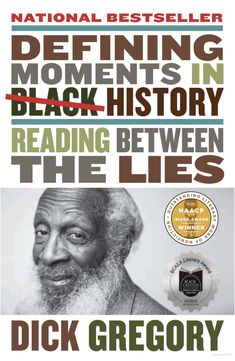 """""""Defining Moments in Black History"""" - by Dick Gregory African American History, British History, European History, Native American, Dick Gregory, Larry Wilmore, Middle Passage, Race In America, Social Injustice"""