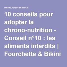 10 conseils pour adopter la chrono-nutrition - Conseil n°10 : les aliments interdits | Fourchette & Bikini 100 Calories, Alain Delabos, Detox, Health, Bikini, Gardens, Bikini Swimsuit, Health Care, Bikinis