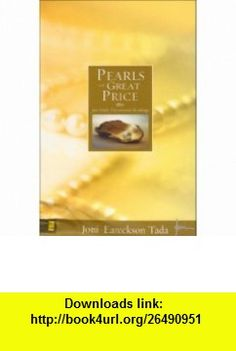 Pearls of Great Price (9780310262787) Joni Eareckson Tada , ISBN-10: 031026278X  , ISBN-13: 978-0310262787 ,  , tutorials , pdf , ebook , torrent , downloads , rapidshare , filesonic , hotfile , megaupload , fileserve