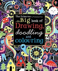 Big Book Of Drawing Doodling And Colouring Usborne