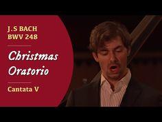 Christmas Oratorio - BWV 248 - Cantata V - J.S. Bach - YouTube