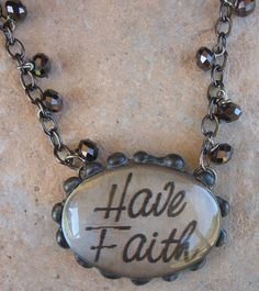 HaVe Faith Oval soldered pendant on a beaded gunmetal by Nanettemc, $15.00
