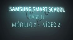 Samsung, Modulo 2, Smart School, Videos, Youtube, Neon Signs, Project Based Learning, Clever School, Sam Son