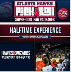 Atlanta Hawks Tickets Discounts:   Do you want to get up close and personal with the Hawks?  Purchase a Pick & Roll Package for the Hawks vs. Wizards game on February 4th, and be a part of the halftime action!   Halftime Experience Options: Super FUNnel: High 5 and cheer on the players as they enter the court after halftime.   Dream Team: Stand on the end of the court during halftime shoot around. Details will be emailed to participants by February 2nd.   Your seating choices are:  One (1)…