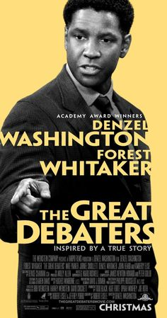 Directed by Denzel Washington.  With Denzel Washington, Forest Whitaker, Kimberly Elise, Nate Parker. A drama based on the true story of Melvin B. Tolson, a professor at Wiley College Texas. In 1935, he inspired students to form the school's first debate team, which went on to challenge Harvard in the national championship.