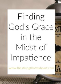 "It's so hard to be patient in a culture that demands ""now"" in everything we do. I'm spent my entire life learning to wait and in the midst of it all one thing remainds the same: God's grace. Cick to read more and subscribe for weekly strength for your heart at www.thestrengthofmyheart.com!"