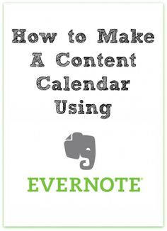 How to Make a Content Calendar Using Evernote #evernote #organization #planning
