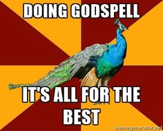 Thespian Peacock - Doing Godspell It's all for the best