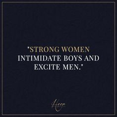 "Just saying.. #heer #heerandco ""Strong women intimidate boys and excite men"""