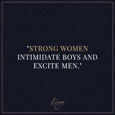 """Just saying.. #heer #heerandco """"Strong women intimidate boys and excite men"""""""