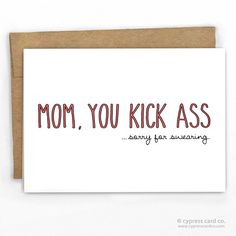 Funny Mother's Day Card | Mom You Kick Ass by Cypress Card Co. | 100% Recycled | See more funny cards at www.cypresscardco.com