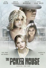 The Poker House - (2008) A dramatization of Lori Petty's teenage years spent in small town Iowa. - movie