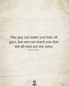 One guy can make you hate all guys, but one can teach you that not all men are the same. frases One guy can make you hate all guys Finally Happy Quotes, Make You Happy Quotes, Feeling Happy Quotes, Happy Wife Quotes, Mood Quotes, Life Quotes, Happy Quotes About Life, Quotes About Smiling, Quotes Quotes