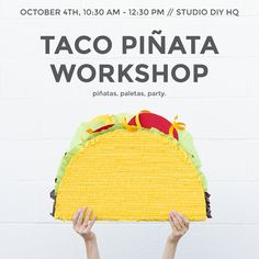 Taco Piñata Workshop for National Taco Day at Studio DIY HQ!