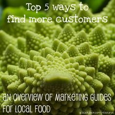 Top 5 ways to find more customers : an overview of local food marketing guides Food Marketing, 5 Ways, Green Beans, Vegetables, Tips, Vegetable Recipes, Veggies, Counseling