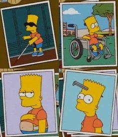 Bart el ciego , silla de ruedas , el embarazado y , mi favorito personal , clavo en la cabeza.