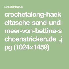 crochetalong-haekeltasche-sand-und-meer-von-bettina-schoenstricken.de_.jpg (1024×1459)