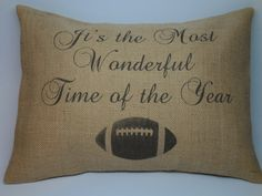 Football Its the most Wonderful Time of the Year Burlap  Decorative Pillow Sports