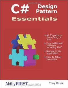 C# Design Pattern Essentials: Tony Bevis: 9780956575869: Amazon.com: Books