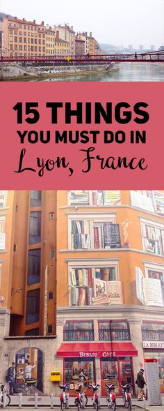 Lyon, France, is just as beautiful as Paris but much more laid-back.