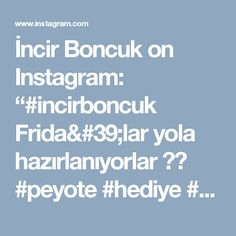 """İncir Boncuk on Instagram: """"#incirboncuk Frida'lar yola hazırlanıyorlar 😄😄 #peyote #hediye #ethnic #kolye #necklace #istanbul #elemegi #fridakahlo #miyuki…"""""""