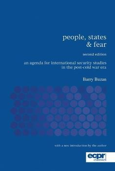 People States & Fear: An Agenda For International Security Studies In The Post-cold War Era (ecpr Press Classics)