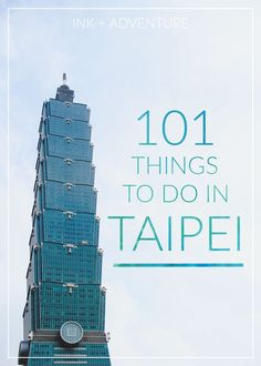 101 things to do in Taipei | if you're planning a trip to Taiwan, consider adding a few items from this list to your visit. Taipei is a city filled with things to explore - from skyscrapers and museums to hot springs and mountain hikes.