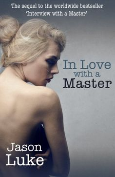 In Love with a Master: Interview with a Master 2 by  Jason Luke Erotic Romance Book