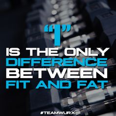 I is the only difference between FIT and FAT | 8 Motivational Quotes
