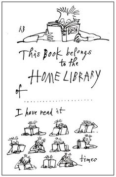 Bookplate design by Quentin Blake...for when I have my own library :o)