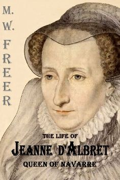 Jeanne d'Albret needed great strength of character to cope with the tragedies and pressures she faced. Her first 2 children died through the mistakes and follies of others, but Jeanne's father was so angry with her that she was forced to agree that he would take and bring up her next child. Her husband was not only unfaithful, but easily manipulated byothers, and so incapable of logical thought that when he threatened divorce, she had to point out that he would be bastardising his own…