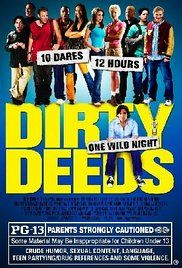 An American Pie-like teen comedy in which a high school senior tries to become the first student in years to complete the Dirty Deeds, an outrageous series of challenges that must be ... See full summary »