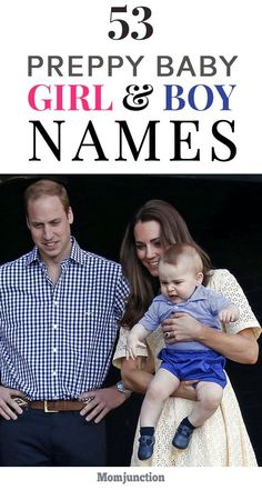 Do you want to name your baby with preppy name? Yes, then look no futher! Here's our collection of 53 Preppy baby names for boys and girls. Just read on!