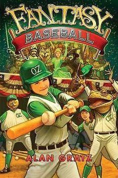 Fantasy Baseball by Alan Gratz (2011, Hardcover, First Edition)